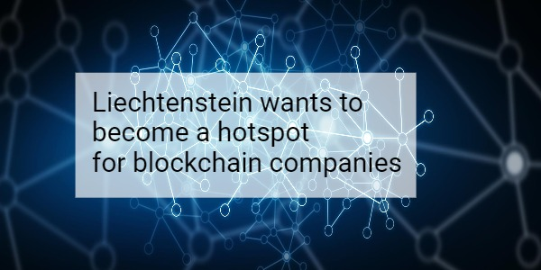 Liechtenstein wants to become a hotspot for blockchain companies